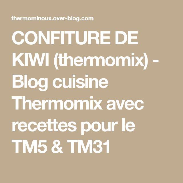 CONFITURE DE KIWI (thermomix) - Blog cuisine Thermomix avec recettes pour le TM5 & TM31