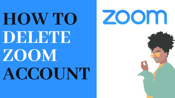how to delete zoom account Secure your Data in 2020