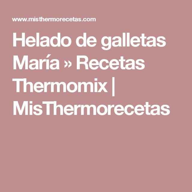 Helado de galletas María » Recetas Thermomix | MisThermorecetas