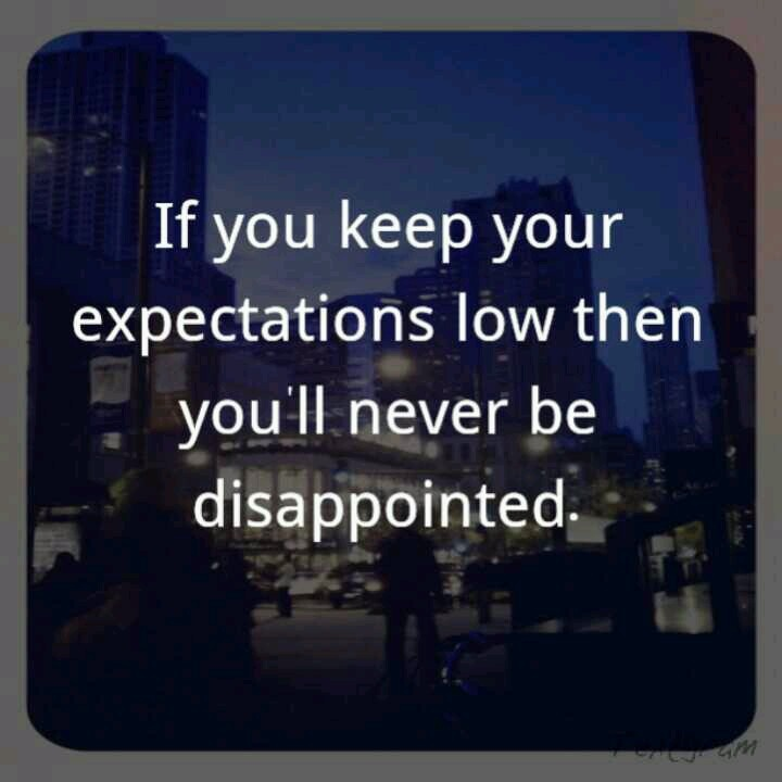 Low Expectations Quotes. QuotesGram  Low Expectation...