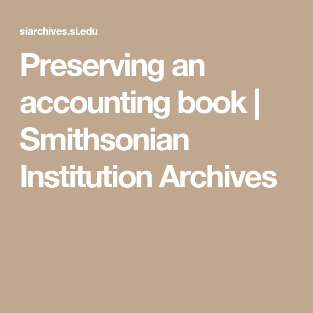 Preserving an accounting book | Smithsonian Institution Archives