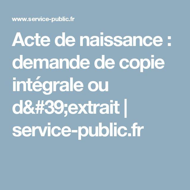 Acte de naissance : demande de copie intégrale ou d'extrait   service-public.fr