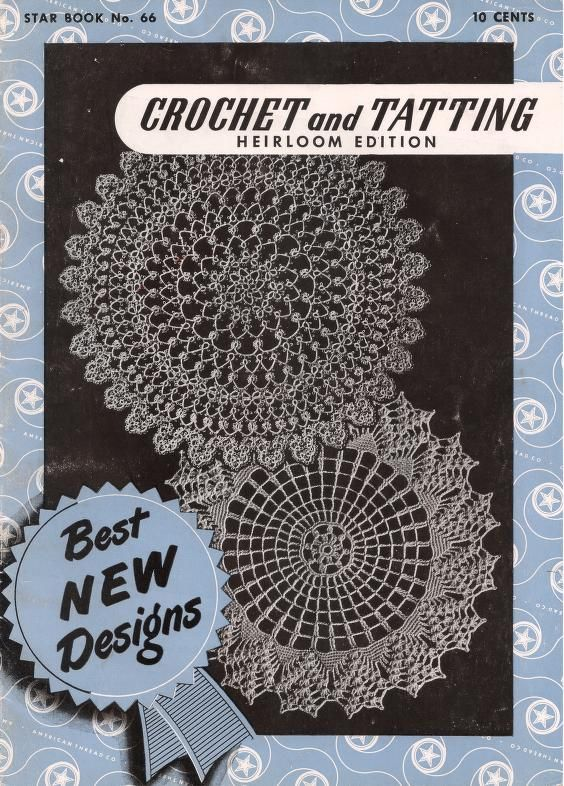 Archive.org: Crochet and Tatting Heirloom Edition, Star Book No. 66, by American Thread Co. 1949. 16 pages. Pattern book for tatting and crochet with edgings, bookmarks, doilies, a luncheon set, and a tablecloth.
