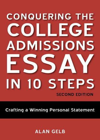 Conquering the College Admissions Essay in 10 Steps, Second Edition: Crafting a Winning Personal Statement - This to-the-point handbook shows you how to identify an engaging essay topic, and then teaches you how to use creative writing techniques to craft a narrative that expresses your unique personality, strengths, and goals.