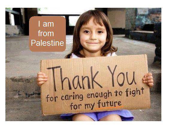 'Gracias por preocuparse lo suficiente para luchar por my futuro' - #Palestina será libre Insha'Allah / Si Alá-Dios quiere