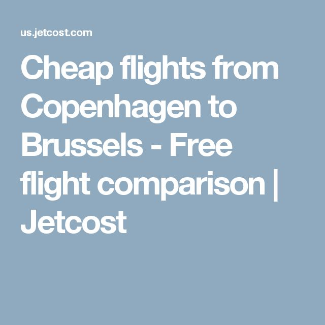 Cheap flights from Copenhagen to Brussels - Free flight comparison | Jetcost