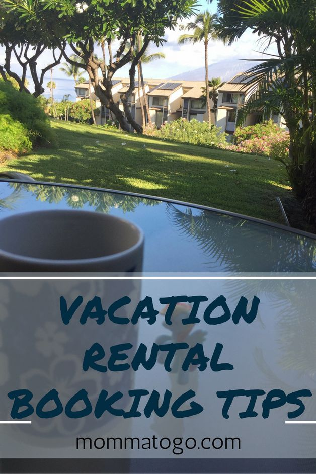 Vacation Rental Booking Tips. Best tips to get you a cheap and wonderful vacation rental. #travel #traveltips http://www.mommatogo.com