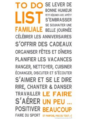 Motivations ou Citations composent les TO DO LIST ® pour l'harmonie des foyers heureux :-)