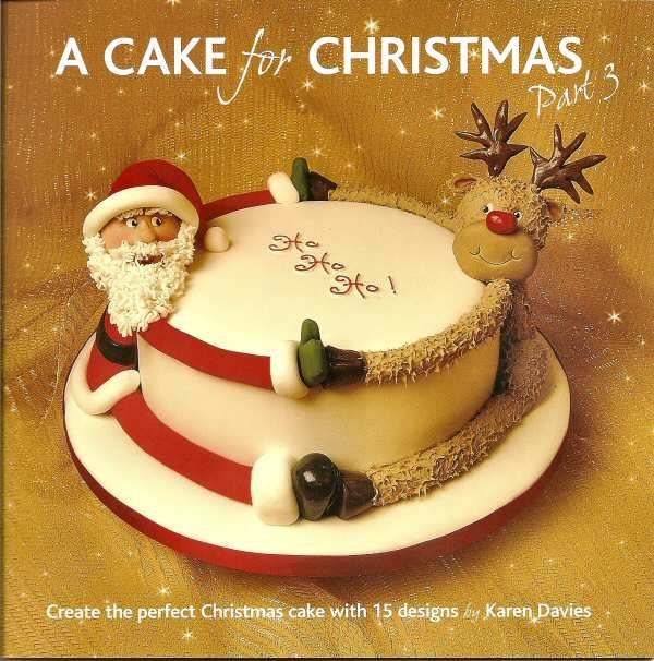 A Cake for Christmas Part 3 by Karen Davies Cake Decorating Books
