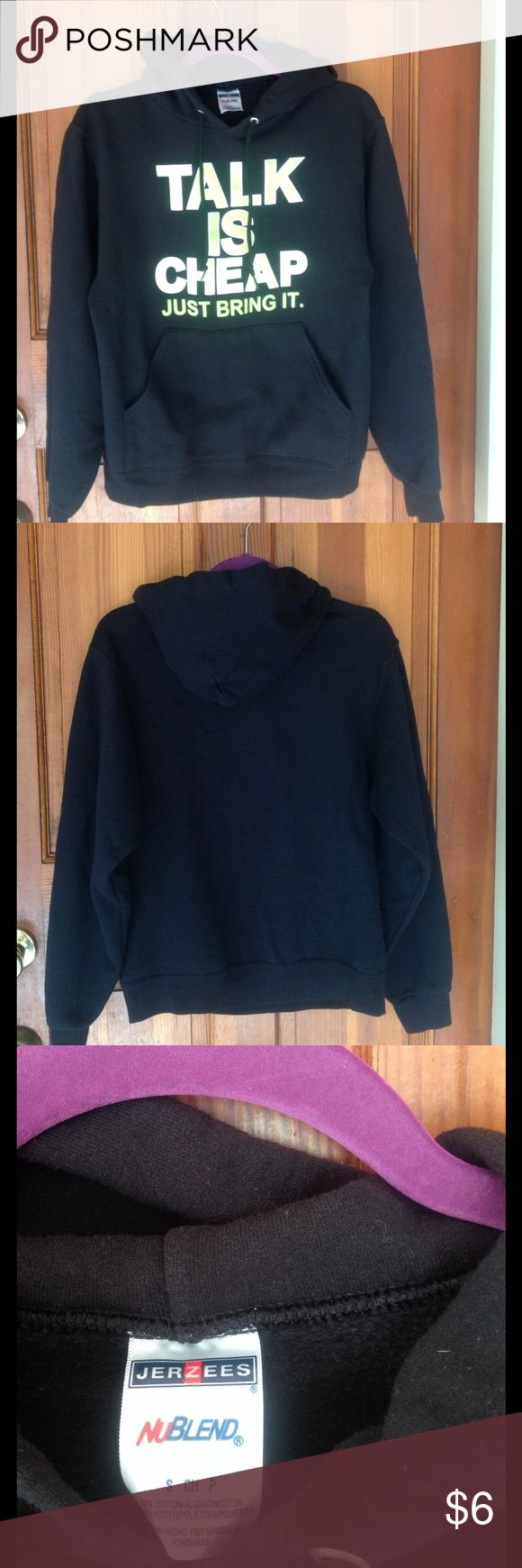 Talk is Cheap hoodie. Black unisex Talk is Cheap hoodie in good used condition. Measures 19 inches from armpit to armpit and 25 inches in length. Jerzees Jackets & Coats