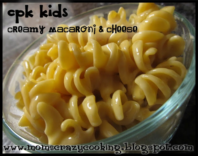 MOMS CRAZY COOKING: CPK Kids: Creamy Macaroni and Cheese