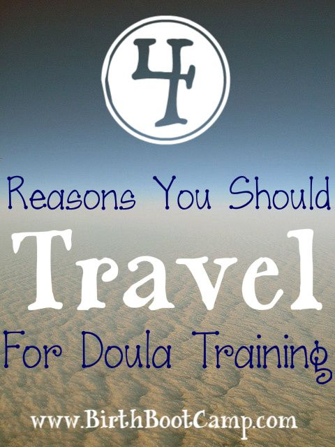 4 reasons you should travel for (great) doula training!
