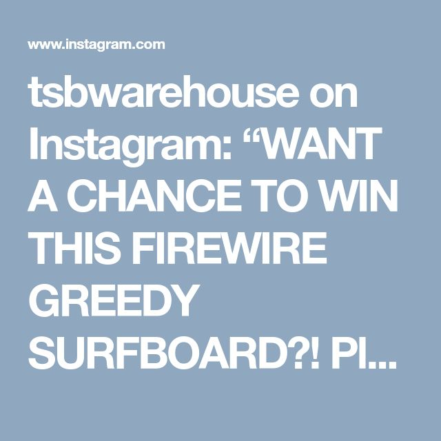 "tsbwarehouse on Instagram: ""WANT A CHANCE TO WIN THIS FIREWIRE GREEDY SURFBOARD?! Place an Order w/us (www.thesurfboardwarehouse.com) on CyberMonday for 1 Entry to…"" • Instagram"