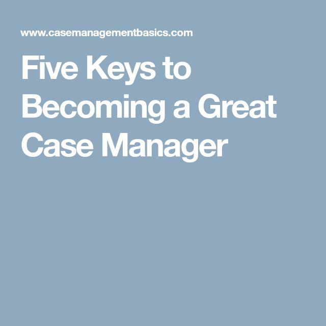 Best 25 case manager ideas on pinterest counseling case five keys to becoming a great case manager fandeluxe Image collections