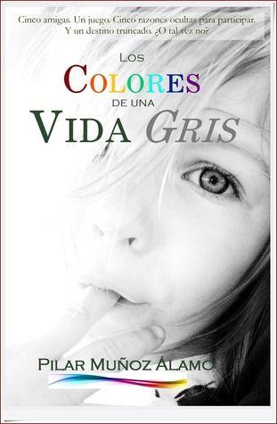 Los colores de una vida gris