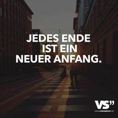 Jedes Ende ist ein neuer Anfang. Vergiss das nicht!