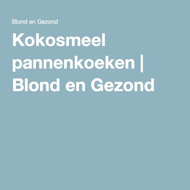 Kokosmeel pannenkoeken | Blond en Gezond