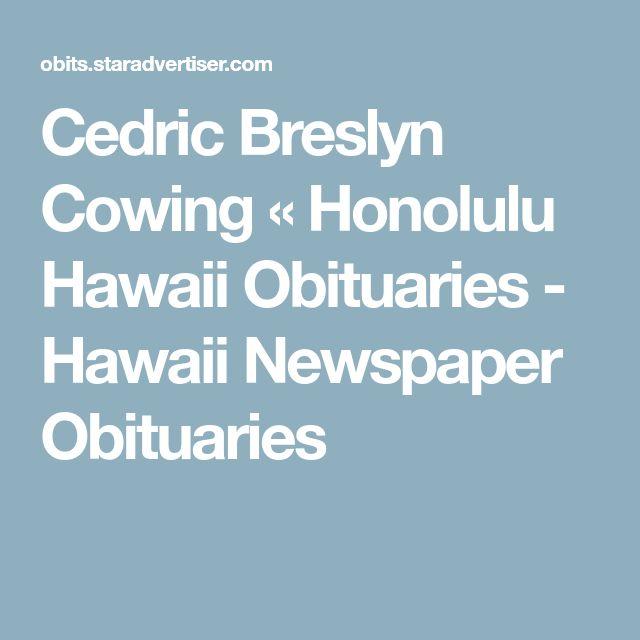 Cedric Breslyn Cowing « Honolulu Hawaii Obituaries - Hawaii Newspaper Obituaries
