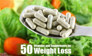Top 50 Best Vitamins and Supplements for Weight Loss that Good for Health