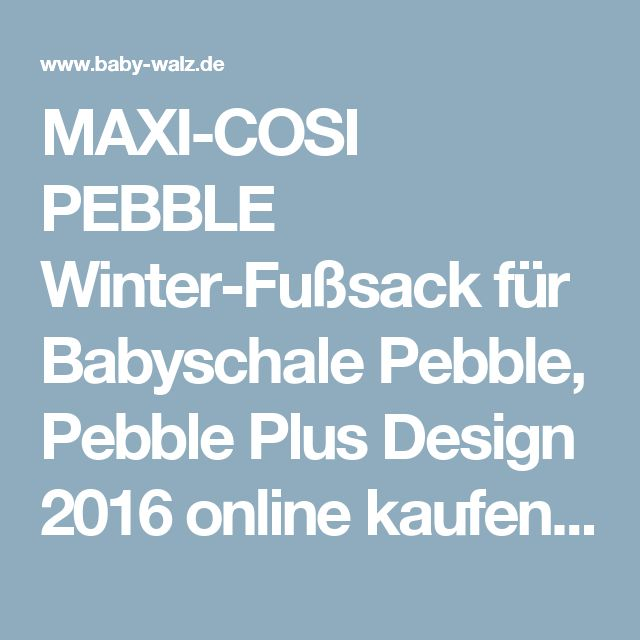 MAXI-COSI PEBBLE Winter-Fußsack für Babyschale Pebble, Pebble Plus Design 2016 online kaufen | baby-walz