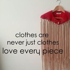 Love this sentiment! Fast Fashion doesn't respect how awesome our clothes can make us feel! lucyblythe.com