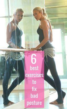 6 best exercises to eliminate bad posture.