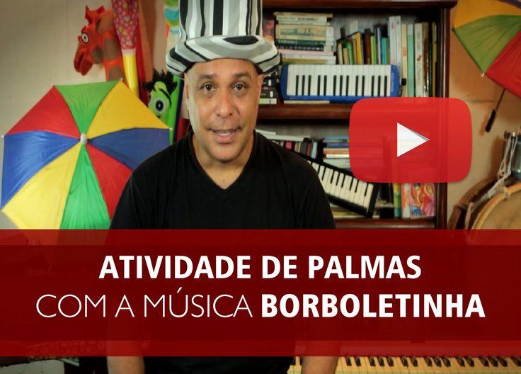Atividade musical de palmas com a música Borboletinha - Musiqueducando c...