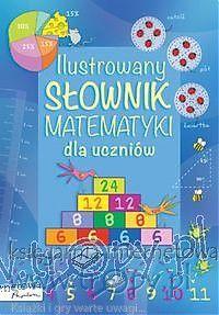 Ilustrowany słownik matematyki dla uczniów klas IV-VI - Papilon -  Księgarnia internetowa Tropy.pl