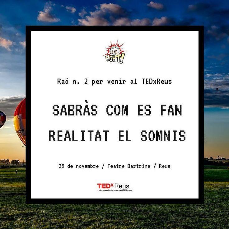 No deixis de somniar vine el dia 25 al Teatre Bartrina i agafa inspiració!  www.tedxreus.com