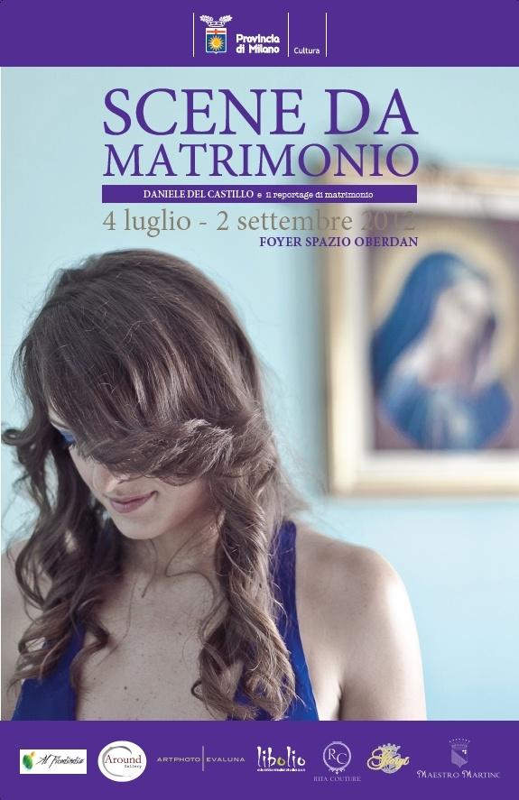 """Locandina mostra """"Scene da Matrimonio"""" di Daniele Del Castillo, nel foyer dello Spazio Oberdan fino al 2 settembre 2012"""