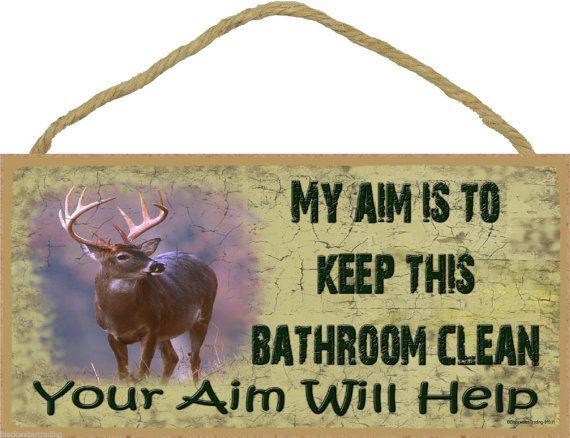 Deer buck my aim is to keep this bathroom clean your aim for How to keep a bathroom clean