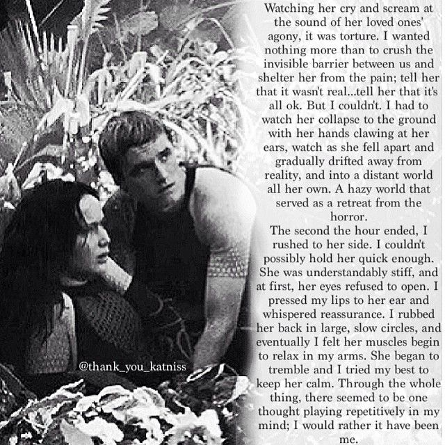 I would have rather it been me.--Peeta's prospective on the jabberjay scene--