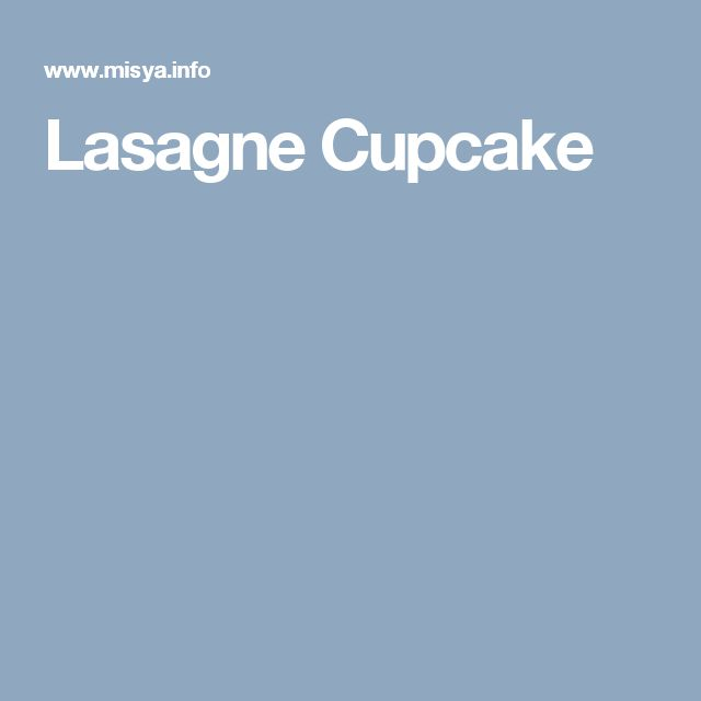 Lasagne Cupcake