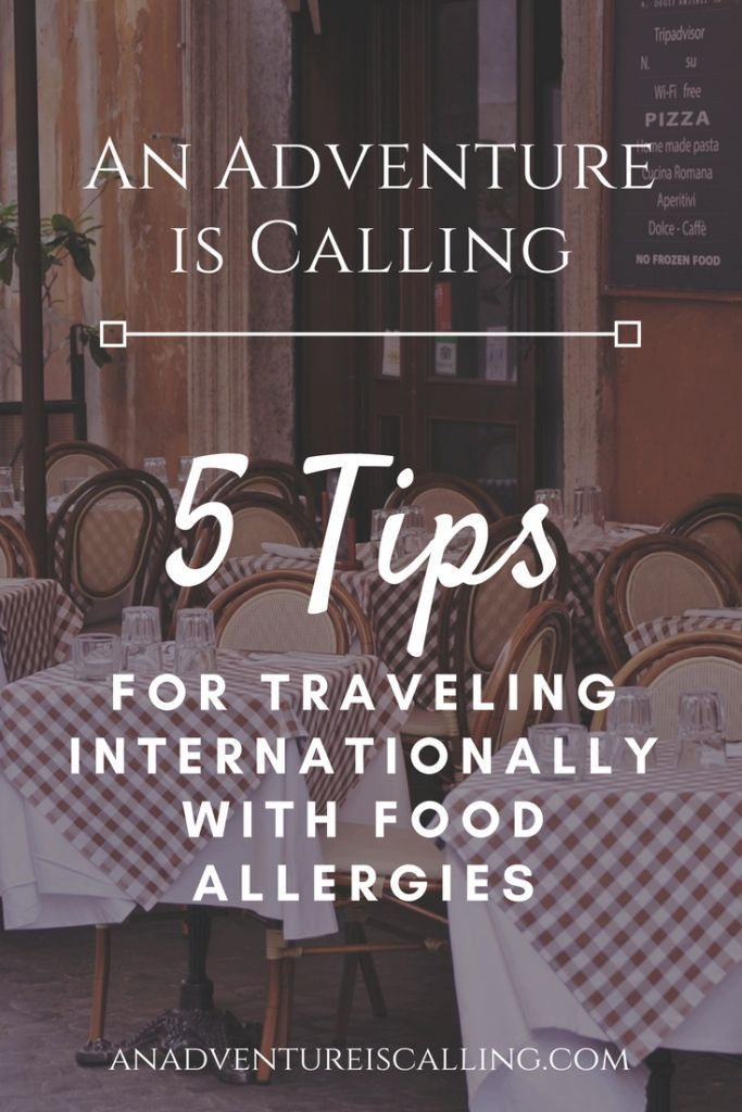 5 Tips For Traveling Internationally With Food Allergies Food