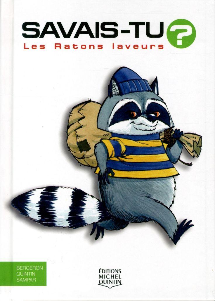 Les ratons laveurs / Alain M. Bergeron, Michel Quintin, Sampar ; illustrations, Sampar. Éditions Michel Quintin (Collection Savais-tu?) (4)