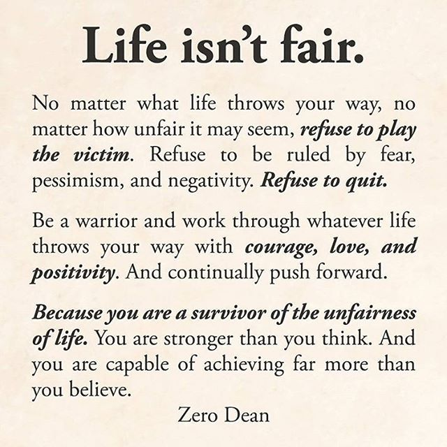 "regram @quoteharmony ""Life isn't fair..."" ~ #ZeroDean @zerodean.official"