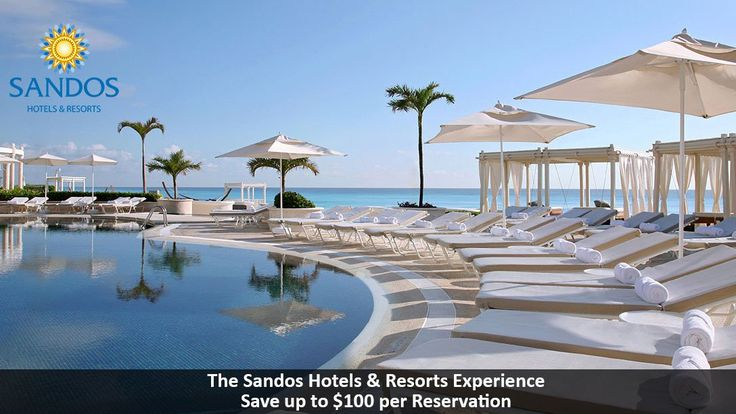 The Sandos Hotels & Resorts Experience - https://traveloni.com/vacation-deals/sandos-hotels-resorts-experience/ #mexicovacation #loscabos #cancun #rivieramaya