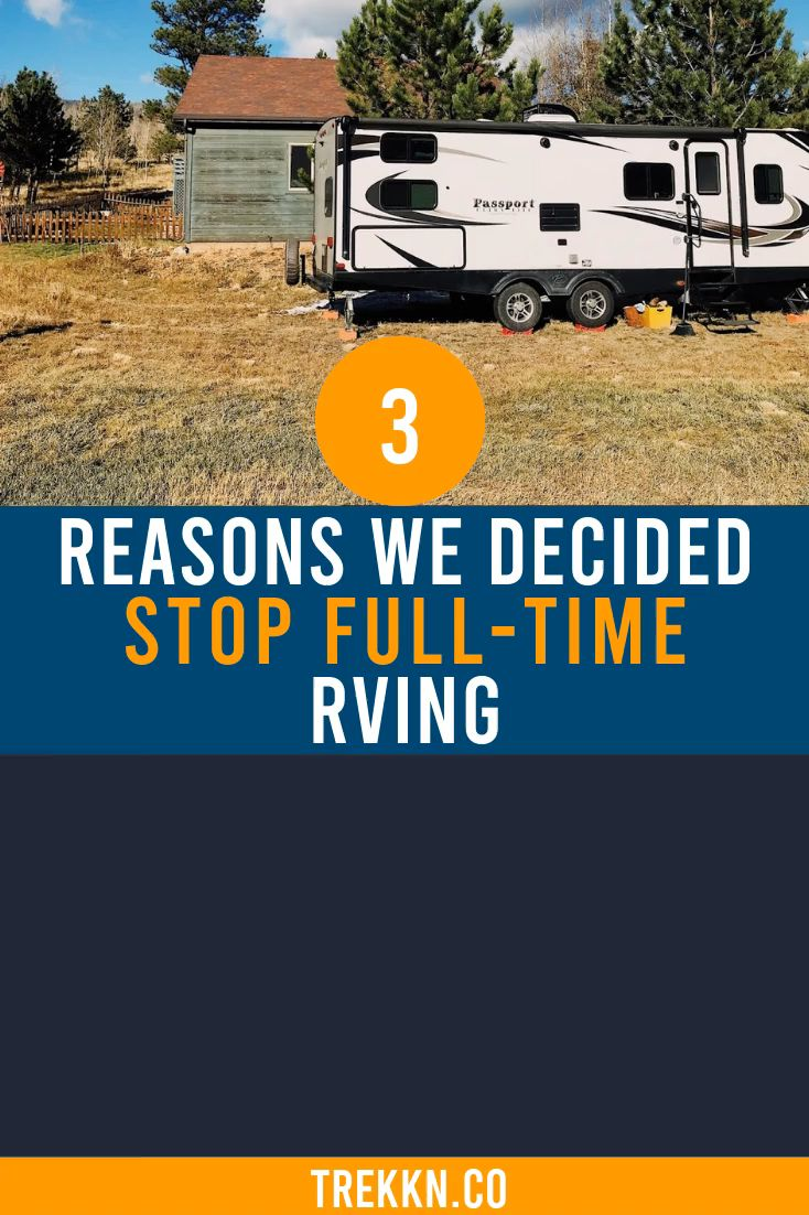 The top 3 reasons we decided to stop fulltime rving
