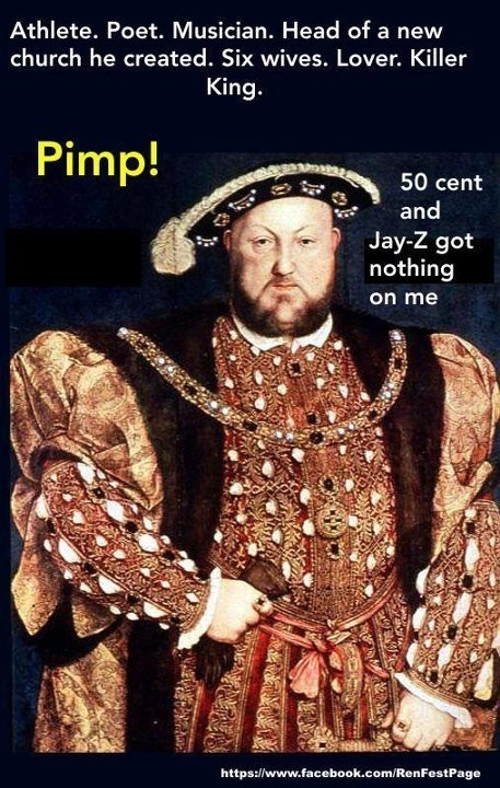 Henry VIII was a pimp daddy. ;-): Funny Bunnies, Geek Stuff, Henry Viii, Funny Stuff, Royals Pimped, Pimped Daddy, King Henry, History Matter, Renaissance Fair