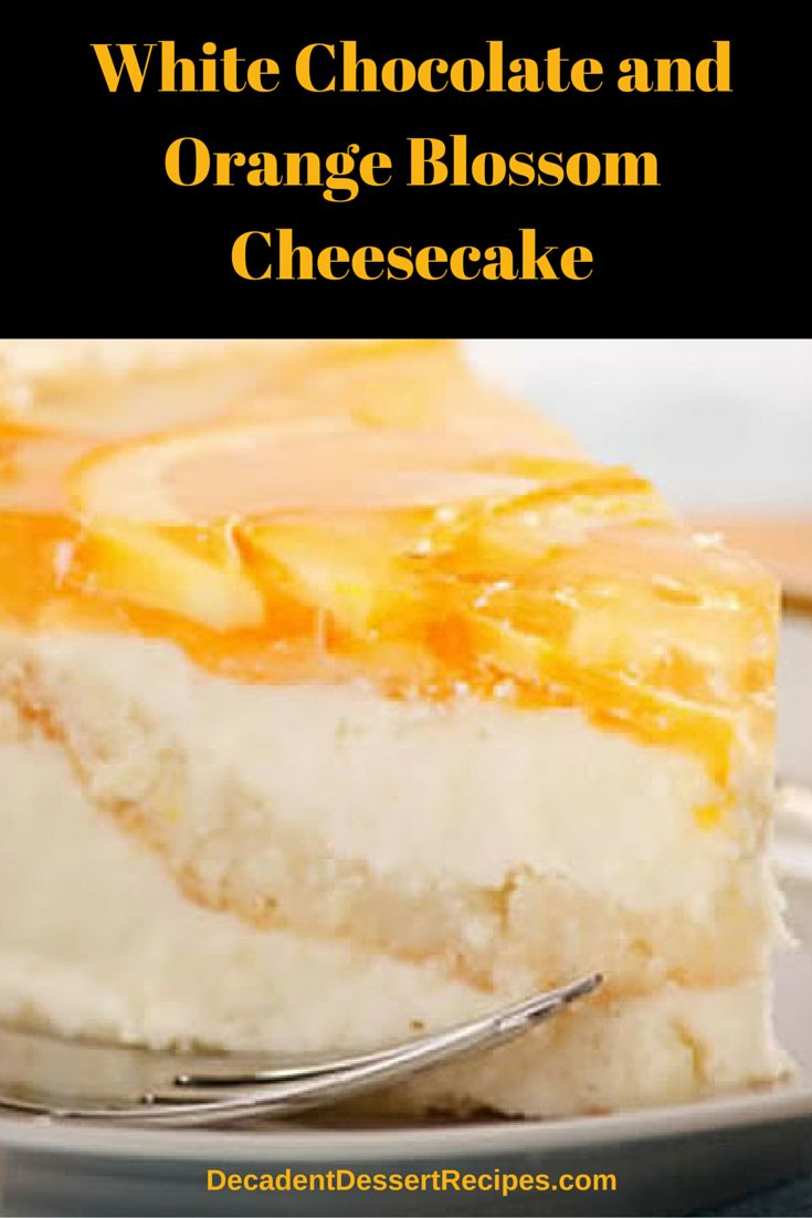 and Orange Blossom Cheesecake | Recipe | Fruit Cheesecake, Cheesecake ...