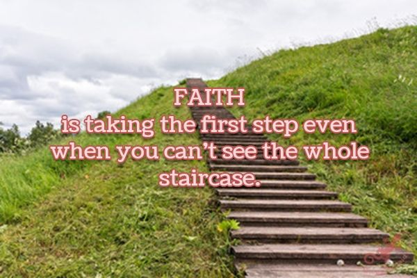 """""""Faith is taking the first step even when you can't see the whole staircase.""""  #faith #first #step #staircase #quotes  ©The Gecko Said - Beautiful Quotes"""