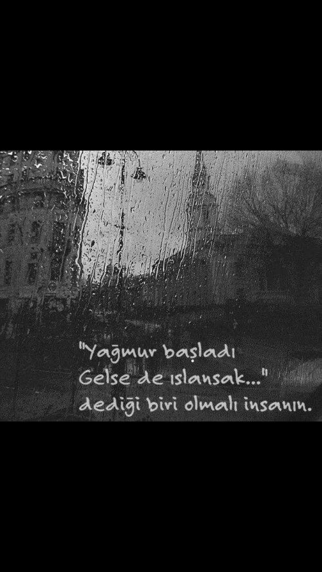 """""""Yağmur başladı, gelse de ıslansak..."""" dediği biri olmalı insanın...  #sözler #anlamlısözler #güzelsözler #manalısözler #özlüsözler #alıntı #alıntılar #alıntıdır #alıntısözler"""