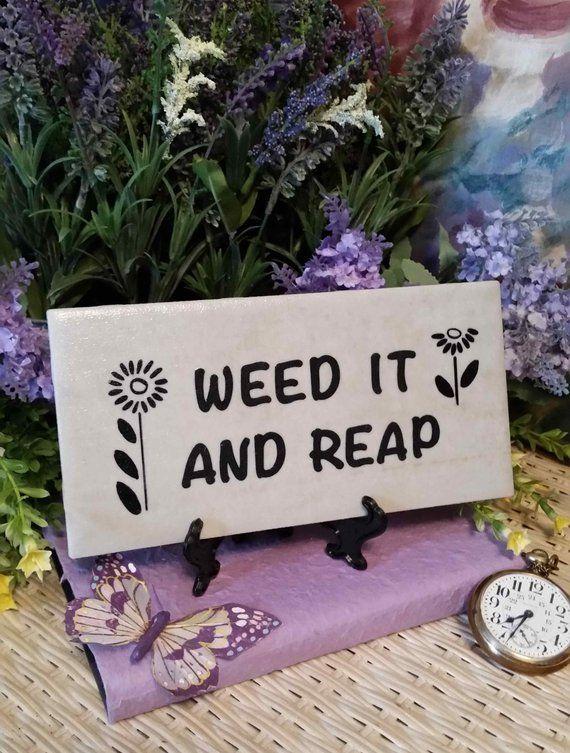 Weed it and reap - Garden Sign Gift for Gardener Garden Decor Garden