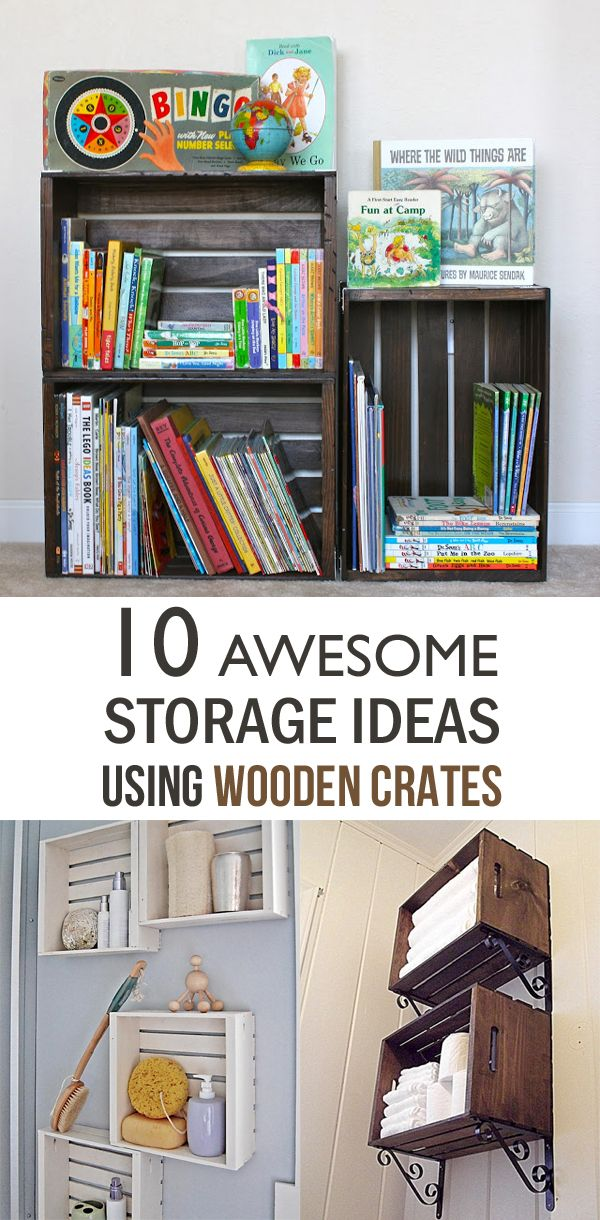 10 Awesome Storage Ideas Using Wooden Crates Stains