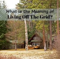 What's the Meaning of Living Off The Grid?