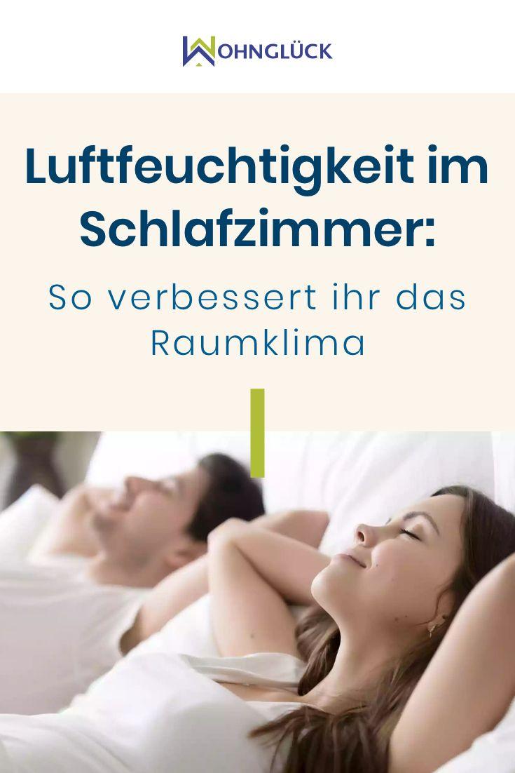 Luftfeuchtigkeit Im Schlafzimmer So Verbessert Ihr Das Raumklima In 2020 Raumklima Schlafen Luftfeuchtigkeit