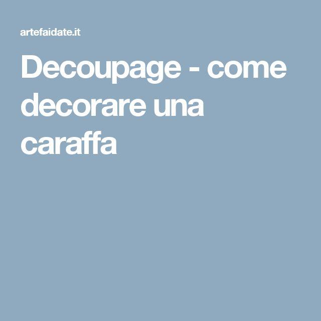 Decoupage - come decorare una caraffa
