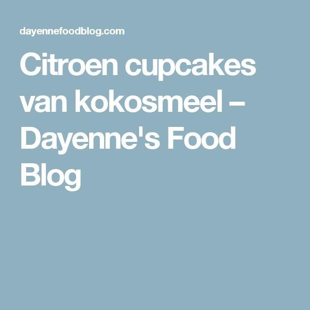 Citroen cupcakes van kokosmeel – Dayenne's Food Blog