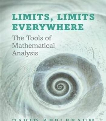 Limits Limits Everywhere: The Tools Of Mathematical Analysis PDF