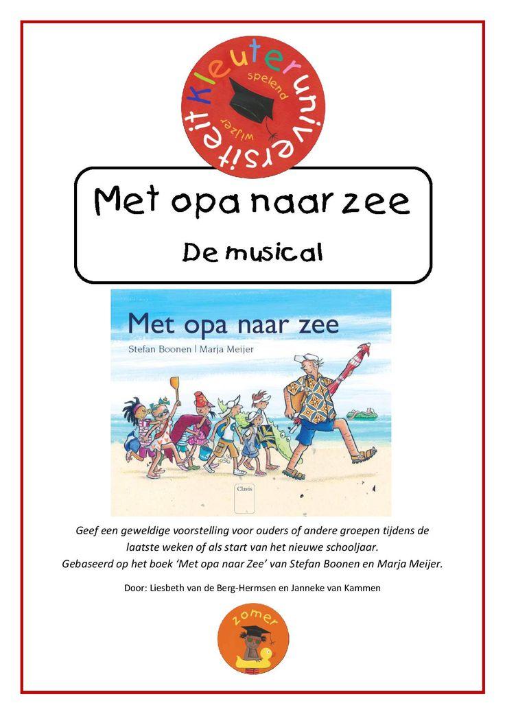 Musical Met opa naar zeeGeef een geweldige voorstelling voor ouders of andere groepen tijdens de laatste weken of als start van het nieuwe schooljaar. Gebaseerd op, en gebruik makend van het boek 'Met opa naar Zee' van Stefan Boonen en Marja Meijer.